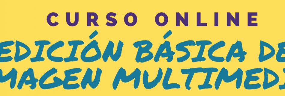 Curso online: Edición básica de imagen multimedia